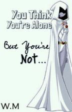 you think you're alone...but you're not... by thisaccounthasmoved