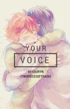 Your Voice- A Kagehina Fanfiction by twopiecesoftrash