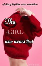 The Girl Who Wears Red by Little_miss_Madeline