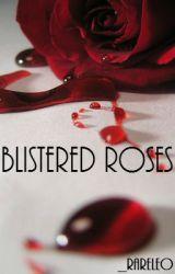 Blistered Roses by _rareleo