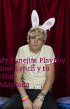 """""""Mi Conejita PlayBoy"""" Ross Lynch Y Tu <Hot> Adaptada by 3OurLittleSecret3"""