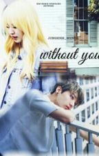 WIThout You_[ Oneshot ]wenkook_ff by babywen95