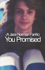 You Promised by ilysmjace