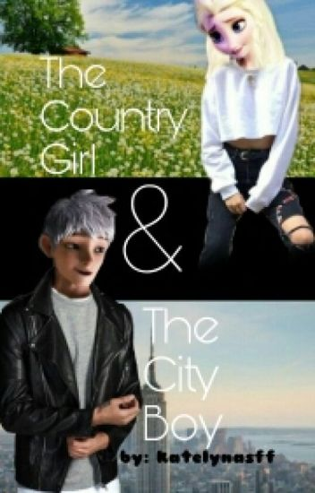 The Country Girl and the City Boy [Jelsa Fanfic]