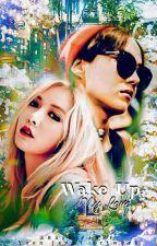 WAKE UP, MY LOVE  by BashirahFF