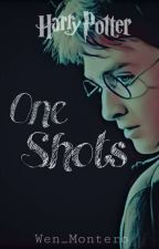 One Shots - Harry Potter by Wen_Montero
