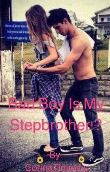 Bad Boy is my Step-brother!?