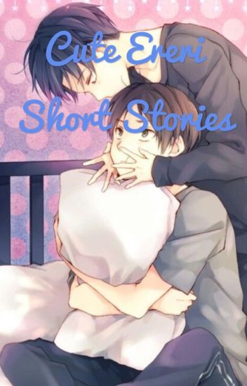 Ereri short stories!