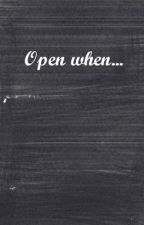 Open when... by BenjamnDelsky