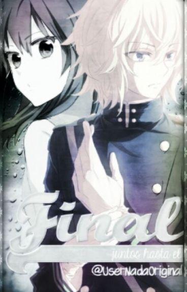 Juntos Hasta El Final | Mikaela Hyakuya
