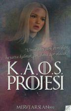 K.A.O.S Projesi #wattys2018 by MerveArslan993