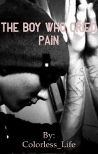 The Boy Who Cried Pain by Colorless_Life