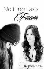 Nothing Lasts Forever (Camren) by Potatehoe