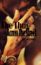 The Thug Across The Street by KeyaTheWriter