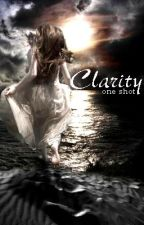 Clarity (One shot) by walangmagawa1210
