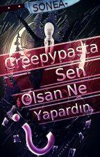 CREEPYPASTA SENARYOLARI by SONEA-