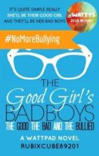 (PORTUGUÊS - BRASIL) The Good Girl's Bad Boys: The Good, The Bad And The Bullied by DonutsAddict