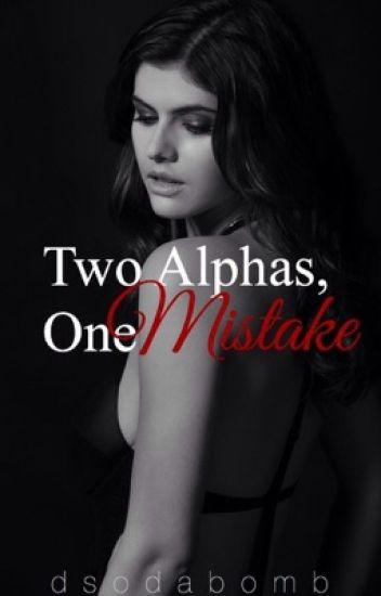 Two Alphas, One Mistake