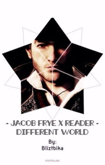 Jacob Frye Χ Reader : Ꭰifferent Ꮤorld