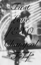 First Love[EXO Chanyeol FF] by Devtaaa
