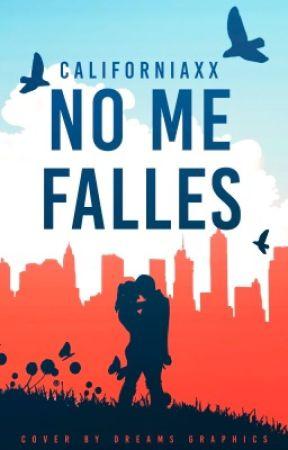 No Me Falles [2] by Californiaxx