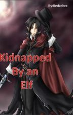 Kidnapped by an Elf by RedPandaKat