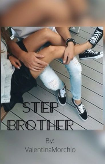 •STEP BROTHER•