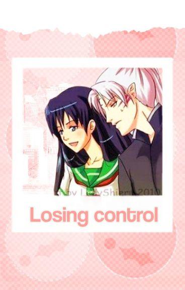 Losing control. *Sesshome*