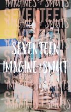|||SEVENTEEN IMAGINES&SMUT||| by hybrid_inluv_
