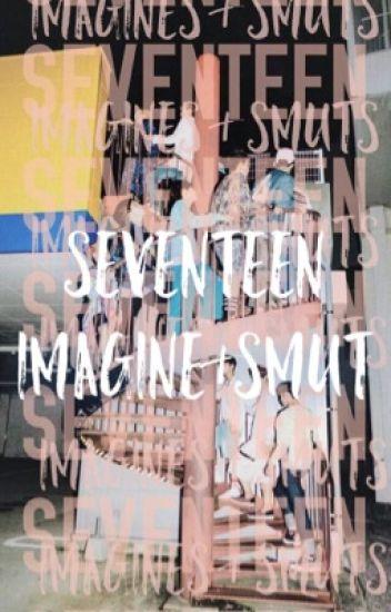 |||SEVENTEEN IMAGINES&SMUT|||