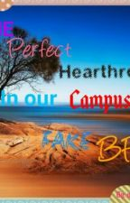 THE PERFECT HEARTHROB IN OUR CAMPUS IS MY FAKE BF by nylinnejniproc