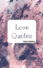 LOVE QUOTES (COMPLETED) by LittleVia