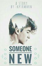 Someone New by kptrmhrn