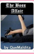 The Boss Affair by QueMaLdita