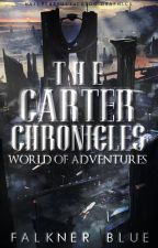 The Carter Chronicles: World of Adventures by FalknerBlue