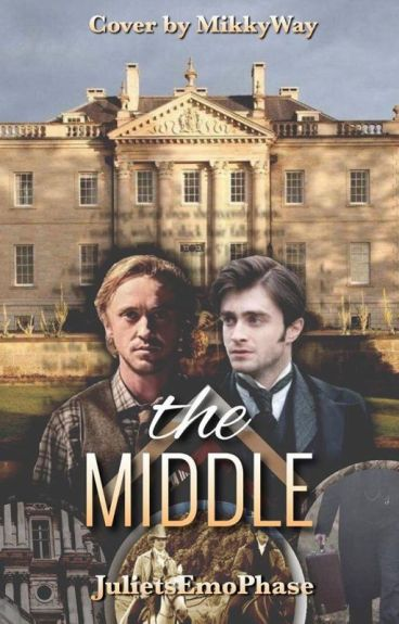 The Middle (A Drarry FanFiction)