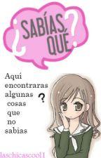 ¿Sabías Que...? by laschicascool1