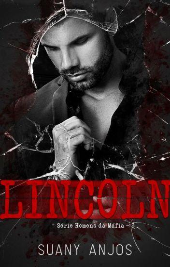 Lincoln - Série Homens da Máfia - Livro 3 ( COMPLETO NA AMAZON)