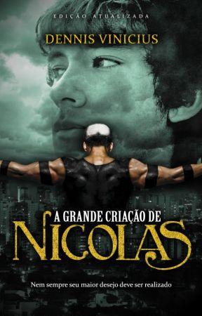 A Grande Criação de Nicolas - 6 primeiros capítulos by DennisVinicius