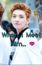 When I Meet Him by MissJelly02