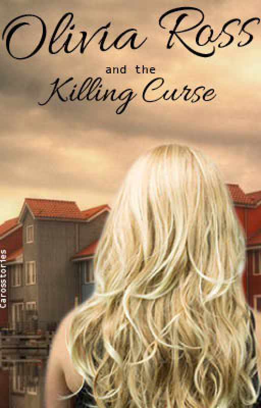 Olivia Ross and the Killing Curse (Inspired by Harry Potter) by Carosstories