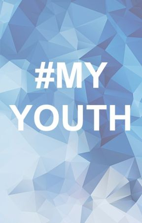 My Youth by ProjectMyYouth