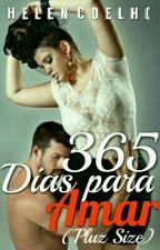 365 Dias Para Amar-(Plus Size)completo by Elencoelho