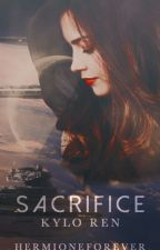 SACRIFICE → KYLO REN by HermioneForever