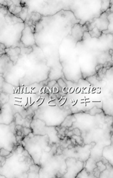 milk and cookies ❂ dan + phil [✓] (#wattys2016)
