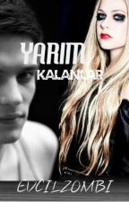 YARIM KALANLAR by Evcilzombi20