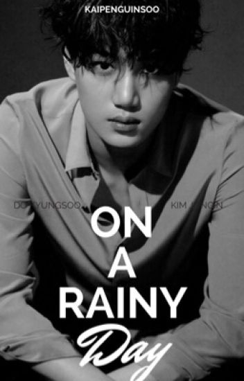 On A Rainy Day // kaisoo