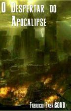O Despertar Do Apocalipse by FabriSOAD