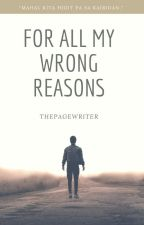 For All My Wrong Reasons(BOYXBOY) by ThePageWriter