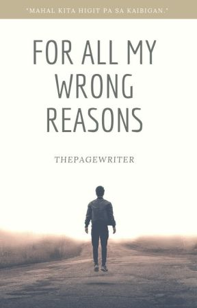 For All My Wrong Reasons(BXB 2016) by ThePageWriter
